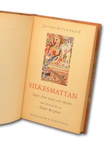 Golowanjuk, Jascha: Silkesmattan. Sagor från östan och västan. Med illustrationer av Oskar Bergman.