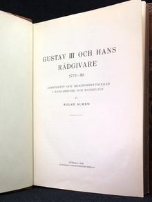 (Gustaf III) - Almén, Folke: Gustav III och hans rådgivare 1772-89. Arbetssätt och meningsbrytningar i rådkammmare och konseljer.