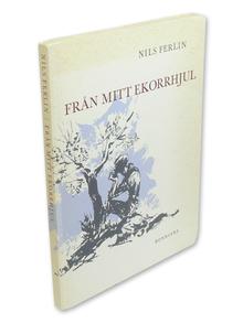 Ferlin, Nils: Från mitt ekorrhjul.