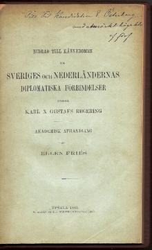 Fries, Ellen: Bidrag till kännedomen om Sveriges och Nederländernas diplomatiska förbindelser under Karl X Gustafs regering. Akademisk afhandling.