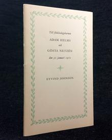 Johnson, Eyvind: Till födelsedagsbarnen Adam Helms och Gösta Netzén den 30 januari 1961.
