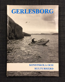 Jonsson, Eric & Kjell Edman: Gerlesborg. Konstskola och kulturhärd.