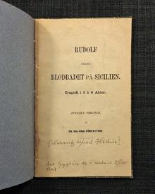 [Hedin, Lorentz Alfred]: Rudolf eller Blodbadet på Sicilien. Tragedi i 5 à 6 akter. Svenskt original af en sju-årig författare.