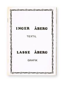 (Åberg, Inger) (f. 1945) & (Åberg, Lasse) (f. 1940): Inger Åberg. Textil. Lasse Åberg. Grafik.