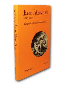 (Åkerström, Jonas) - Rapp, Bengt: Jonas Åkerström 1759–1795. Ett gustavianskt konstnärsöde.