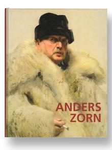 (Zorn, Anders) - Alexander Bastek & Anna-Carola Krausse (eds.): Der schwedische Impressionist Anders Zorn 1860-1920.