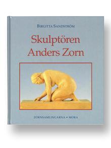 (Zorn, Anders) - Sandström, Birgitta: Skulptören Anders Zorn.