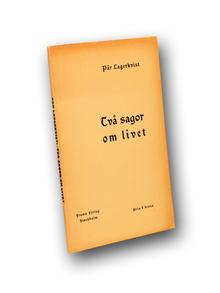 Lagerkvist, Pär: Två sagor om livet.