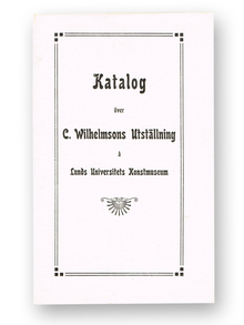(Wilhelmson, Carl) (1866-1928): Katalog över C. Wilhelmsons utställning å Lunds universitets konstmuseum.
