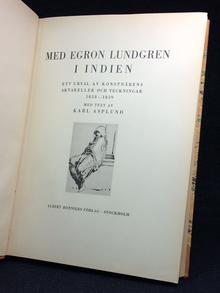 (Lundgren, Egron) (1815-1875) - Karl Asplund: Med Egron Lundgren i Indien. Ett urval av konstnärens akvareller och teckningar 1858-1859.