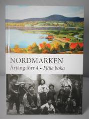 Fjâle boka. Nordmarken Årjäng Förr 4