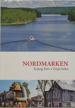 Nordmarken - Årjäng Förr - Trejje boka