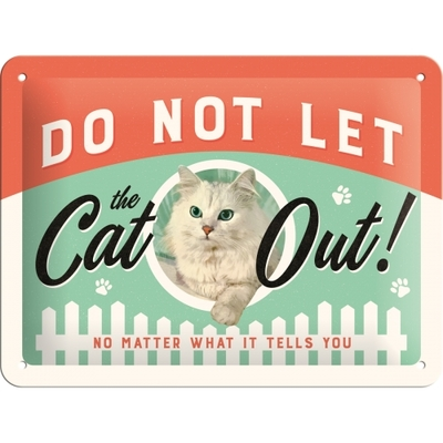 Metal sign - Do not let the cat out!