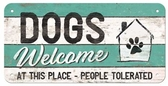 Metal sign - Dogs welcome at this place