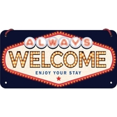 Metal sign - Always welcome