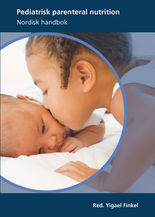 Pediatrisk parenteral nutrition - Nordisk handbok