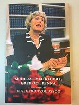 Moderat med klubba, grep och penna - Fru talman Ingegerd Troedsson