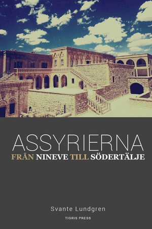 Assyrierna-från Nineve till Södertälje