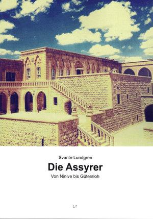 Die Assyrer. Von Ninive bis Gütersloh