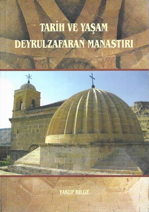 Tarih ve Yaşam Deyrulzafaran Manastırı