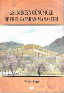 Gecmisten Günümüze Deyrulzafaran Manastiri
