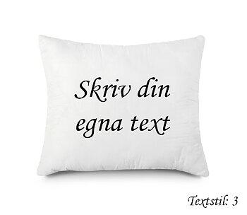 Egen text egen design textstil 3 - Kuddfodral