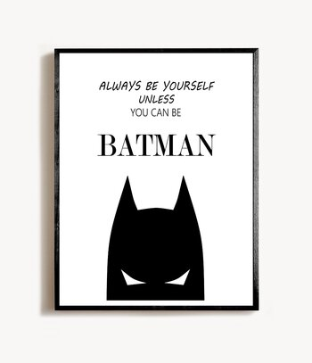BATMAN ALWAYS BE YOURSELF POSTER